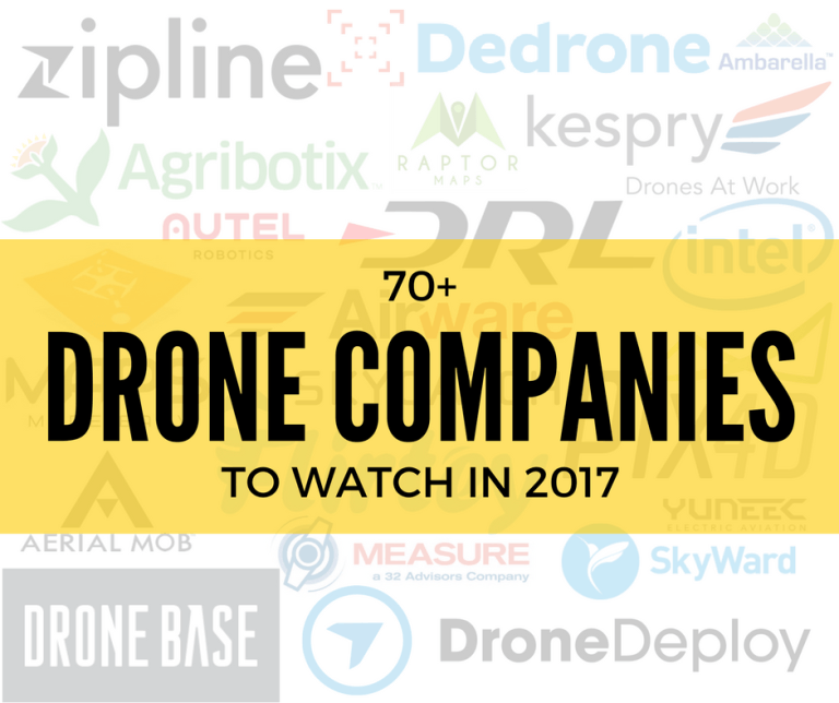 70 Drone Companies to Watch in 2017