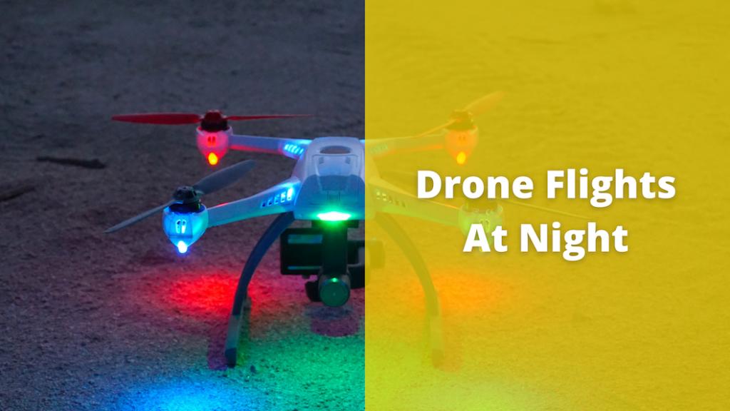 Drone Flights At Night
